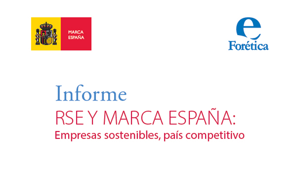RSE Y MARCA ESPAÑA: Empresas sostenibles, país competitivo